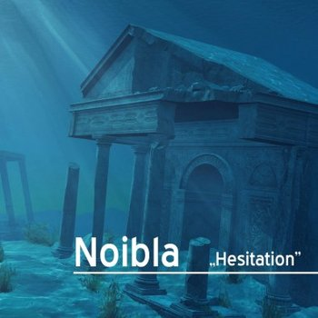 Noibla Hesitation